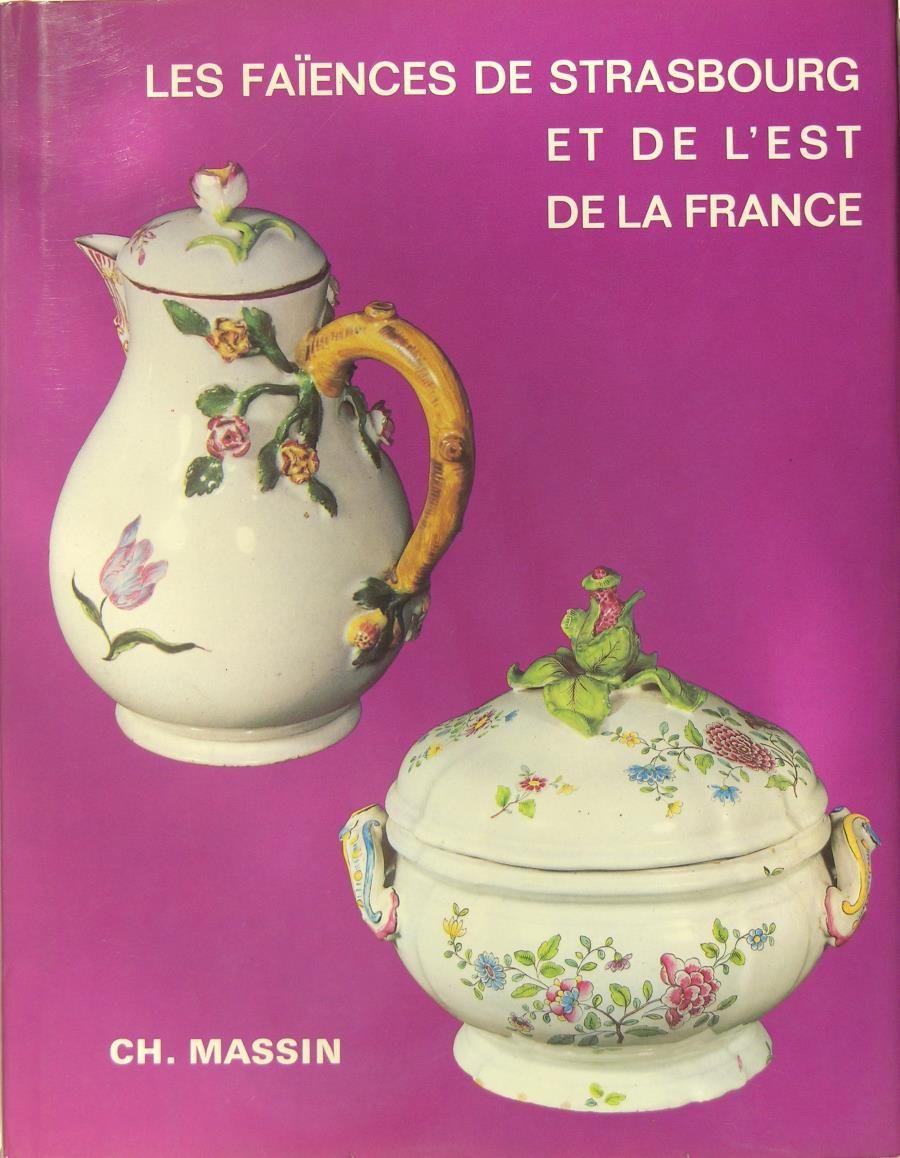 Les fa ences de strasbourg et de l 39 est de la france by plas solange de 1980 from librairie - L est de la france ...