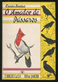 O Amador De Pássaros: Captura - Manutenção e Criação