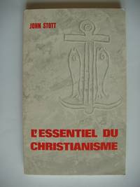 L'Essentiel Du Christianisme by  John Stott - Paperback - 1973 - from Goldring Books and Biblio.co.uk