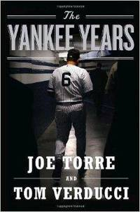 THE YANKEE YEARS by  Joe Torre - Hardcover - 2009 - from Infinity Books Japan and Biblio.com
