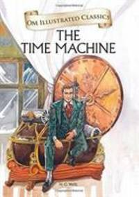 Om Illustrated Classics: The Time Machine [Hardcover] [Jan 01, 2015] H.G. WELLS