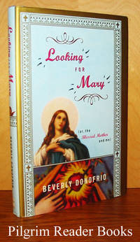 Looking for Mary or the Blessed Mother and Me.