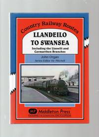 Llandeilo to Swansea Including the Llanelli and Carmarthen Branches