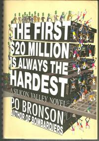 FIRST $20 MILLION IS ALWAYS THE HARDEST A Silicon Valley Novel