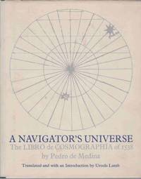 image of A NAVIGATOR'S UNIVERSE;  The Libro De Cosmographi´a of 1538