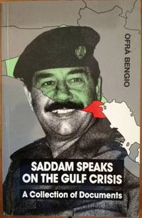 Saddam Speaks on the Gulf Crisis: A Collection of Documents