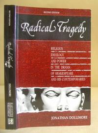Radical Tragedy - Religion, Ideology And Power In The Drama Of Shakespeare And His Contemporaries