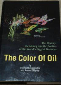 The Color of Oil : The History, the Money and the Politics -SIGNED/1ST EDITION