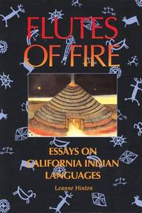 Flutes of Fire : Essays on California Indian Languages