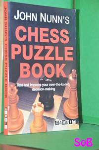 John Nunn's chess puzzle book by  John Nunn - Paperback - 1999 - from Shiny Owl Books and Biblio.co.uk