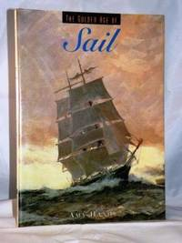 The Golden Age of Sail by  Amy Handy - First Edition - 1996 - from E Ridge fine Books (SKU: 001750)