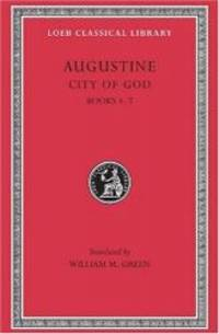 Augustine: City of God, Volume II, Books 4-7 (Loeb Classical Library No. 412) by Augustine - Hardcover - 2001-04-05 - from Books Express (SKU: 0674994531n)