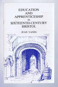 Education and Apprenticeship in Sixteenth-Century Bristol