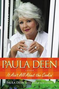 Paula Deen : It Ain't All about the Cookin'