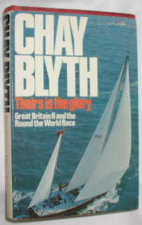 Theirs is the Glory: Great Britain II and the Round the World Race