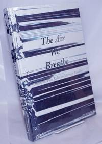The Air We Breathe: artists and poets reflect on marriage equality [ex-library]