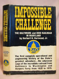 IMPOSSIBLE CHALLENGE: BALTIMORE AND OHIO RAILROAD IN MARYLAND