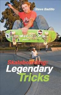 Skateboarding : Legendary Tricks