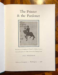 [CAXTON]. The Printer and the Pardoner: An Unrecorded Indulgence Printed by William Caxton for...