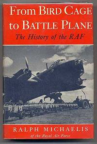 From Bird Cage to Battle Plane: The History of the RAF