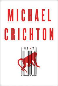 Next by  Michael Crichton - Hardcover - 2006 - from ThriftBooks (SKU: G0060872985I2N00)