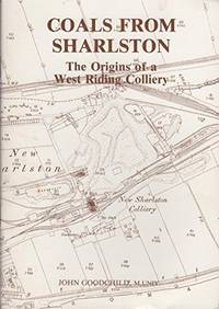 Coals from Sharlston: The Origins of a West Riding Colliery