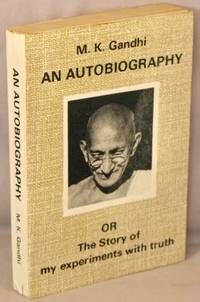 image of An Autobiography, or, The Story of My Experiments with Truth.