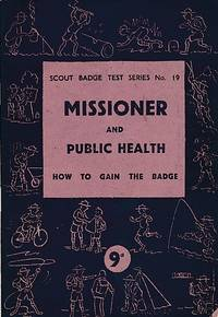 Missioner and Public Health. Scout Badge Test Series No. 19