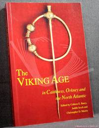 image of The Viking Age in Caithness, Orkney and The North Atlantic: Select Papers from the Proceedings of the 11th Viking Congress, Thurso and Kirkwall, 22 August - 1 September 1989