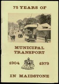image of 75 Years of Municipal Transport in Maidstone 1904-1979