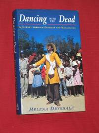 Dancing with the Dead. A Journey through Zanzibar and Madagascar (SIGNED COPY)