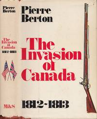 The Invasion of Canada, 1812-1813 by  Pierre Berton - First Edition  - 1980 - from BOOX and Biblio.com