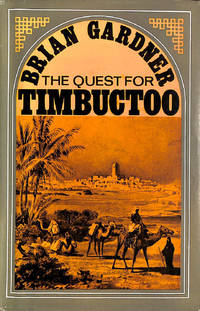 The quest for Timbuctoo by  Brian Gardner - First Edition - 1968-01-01 - from M Godding Books Ltd (SKU: 177554)