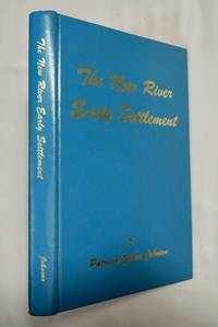 THE NEW RIVER EARLY SETTLEMENT by  Patricia Givens Johnson - Hardcover - from AzioMedia.com and Biblio.com