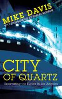 image of City of Quartz: Excavating the Future in Los Angeles