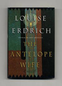 The Antelope Wife  - 1st Edition/1st Printing