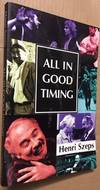 All in Good Timing: A Personal Account of What an Actor Does.