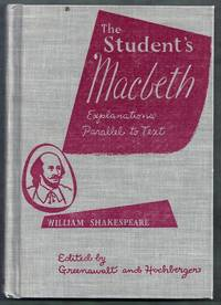 """The Student's Macbeth.  Parallel Text-And-Explanation Edition of Shakespeare's """"Tragedy of Macbeth"""""""