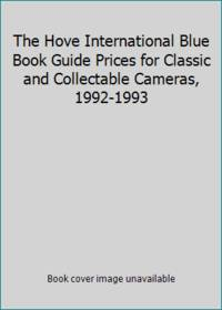 The Hove International Blue Book Guide Prices for Classic and Collectable Cameras, 1992-1993