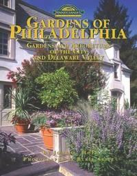 Gardens of Philadelphia by John G. Hope - 2004