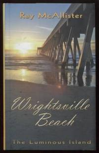 Wrightsville Beach ;  The Luminous Island  The Luminous Island