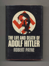 The Life and Death of Adolf Hitler by  Robert Payne - Hardcover - 1973 - from Books Tell You Why, Inc. and Biblio.com