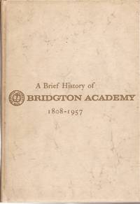 A Brief History of Bridgton Academy 1808-1957 (Maine)