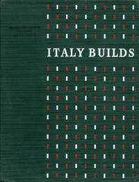 Italy Builds: Its Modern Architecture and Native Inheritance = L'Italia Costruisce