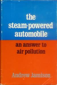 image of The Steam-Powered Automobile; an Answer to Air Pollution