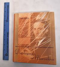 Displaying the Marvelous: Marcel Duchamp, Salvador Dali, and Surrealist Exhibition Installations by  Lewis Kachur - Hardcover - 2001 - from Mullen Books, Inc. ABAA / ILAB (SKU: 180743)