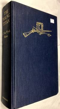 The Young Titan.[Historical novel of colonial America & the siege of Louisburg,1739-1745]