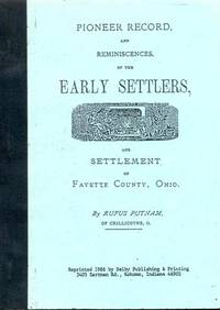 Pioneer Record, and Reminiscences, of the Early Settlers, and Settlement of Fayette County, Ohio