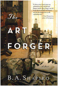 The Art Forger: A Novel by Shapiro, B. A - 2012