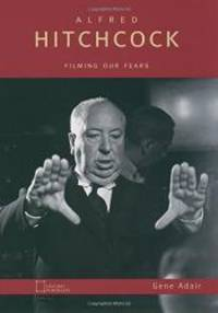 Alfred Hitchcock: Filming Our Fears (Oxford Portraits)